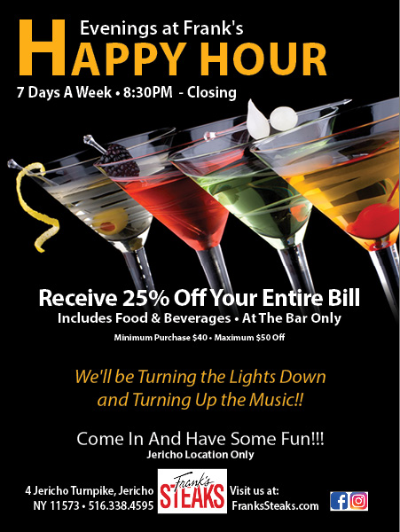 Happy Hour @ Frank's Steaks of Jericho 7 Nights A Week