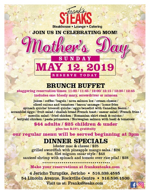 Come Celebrate Mother's Day @ Frank's Steaks !